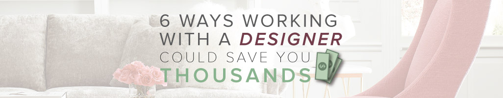 6 Ways Working with a Designer Could Save You Thou