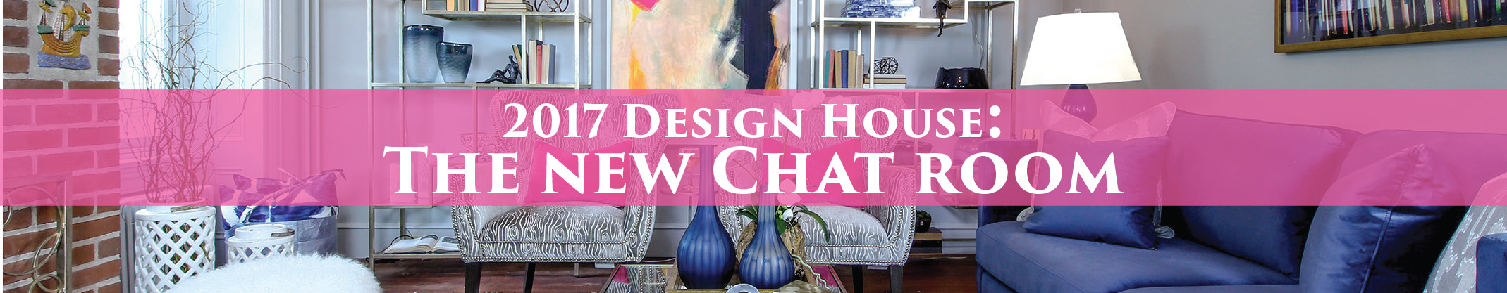 The New Chat Room: Design House 2017