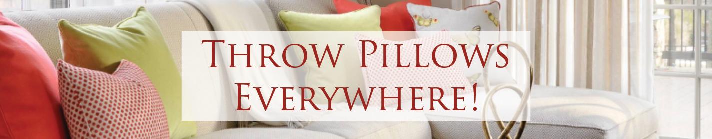 Throw Pillows Everywhere!