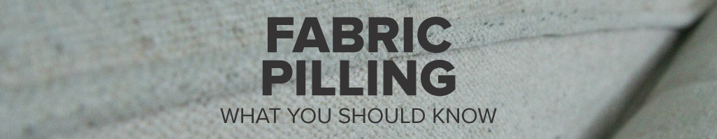 Fabric Pilling: What You Should Know